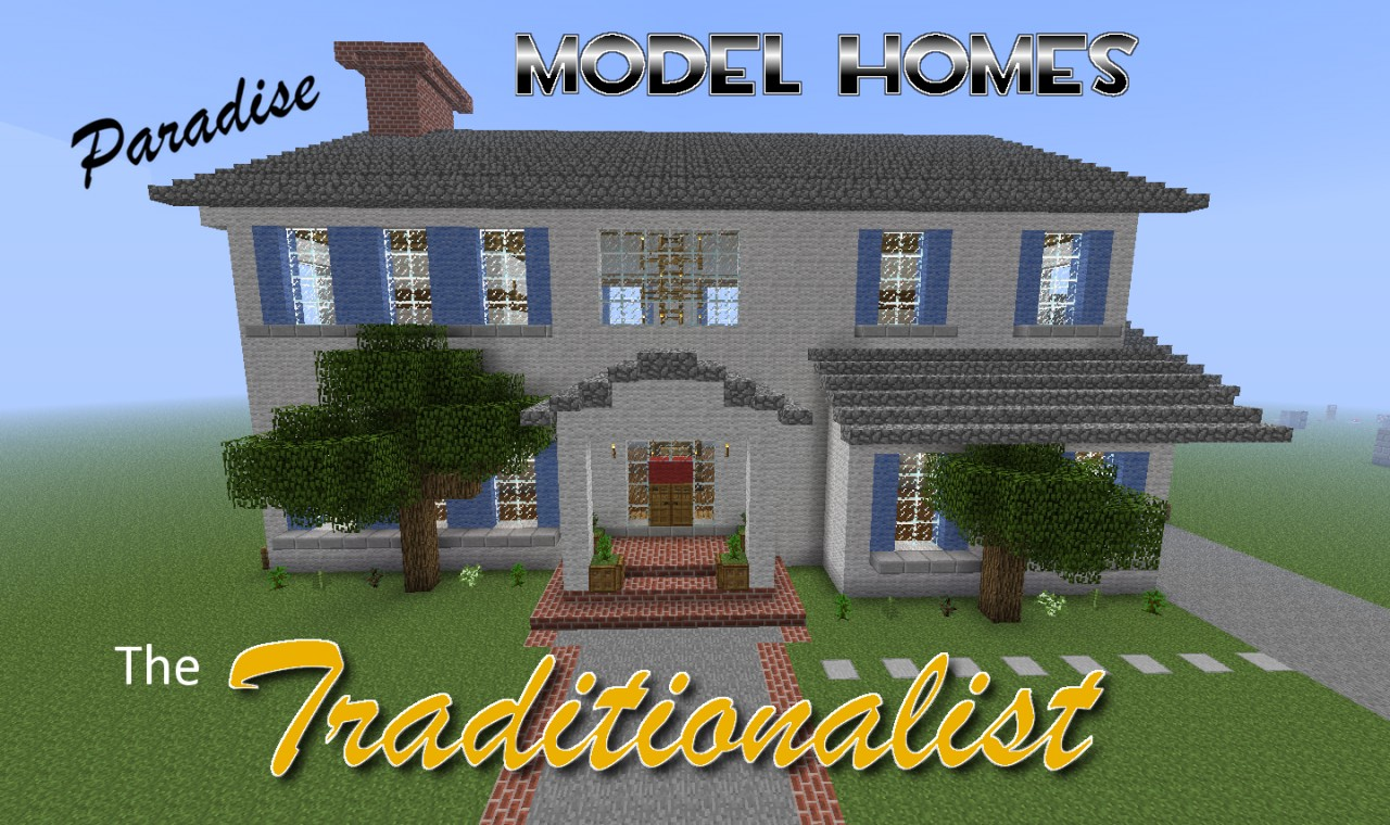 Paradise Model Homes The Traditionalist Minecraft Project