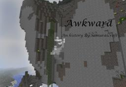 Awkward - The History Minecraft Project