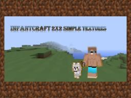 InfantCraft 2x2 Textures Minecraft Texture Pack