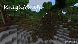 Knight Craft v.0.20 [Closed, sorry guys] Minecraft Texture Pack