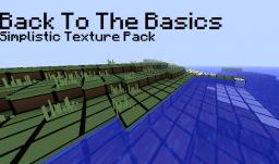Back To The Basics - Simplistic Texture Pack Minecraft Texture Pack