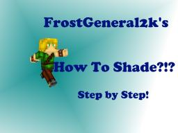 How To Shade! The Simple Way! THANKS FOR 50 SUBS! Omg Made the Front page! Minecraft
