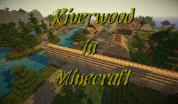 Riverwood! Minecraft Map & Project