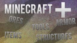 Minecraft+ V1.6.0 [1.4.7] || Minecraft Mod