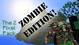 The 2PixelPack- Zombie Edition Minecraft Texture Pack
