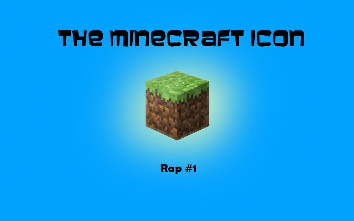 Rap #1 - The Minecraft Icon Minecraft Blog