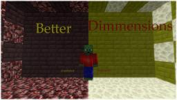 [1.2.5] ZombifiedMinecrafter's Better dimmensions (Nether now survivable without TMI) V1.2 Minecraft Mod