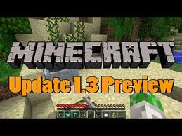 When will Minecraft 1 3 come out? Minecraft Blog