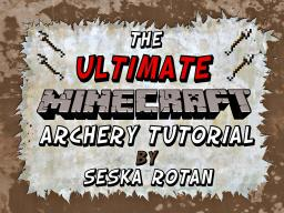 The Ultimate Minecraft Archery Tutorial Minecraft