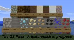 The GS Pack - [WIP] Minecraft Texture Pack