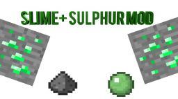 Slime + Sulphur Mod [v1.2.5] Minecraft Mod