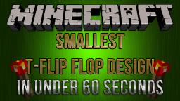 Minecraft: The Smallest t-flip flop Design [In under 60 Seconds] Minecraft