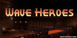 Wave Heroes Minecraft Project