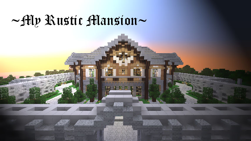 My rustic mansion minecraft project for Rustic mansion