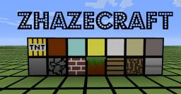 Zhazecraft. [Will be uploaded as soon as possible!] [Now for 1.3.1] [CLOSED!] Minecraft Texture Pack