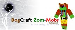 BogCraft Zom-Mobs: Zombies Only Pack! Minecraft Texture Pack