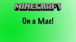 How to do everything Minecraft on a Mac Minecraft Blog Post