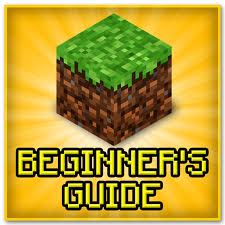 Minecraft: The Complete Beginners Guide [Contest] Minecraft Blog Post