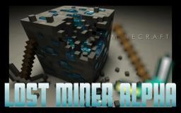 Lost Miner Alpha V. 1.2.3 [1.4.7] Minecraft Mod