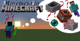 Movement in Minecraft [Contest] Minecraft