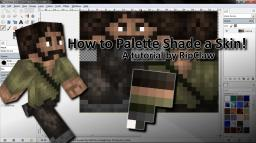How to Palette Shade a Skin! [Contest] (Updated with tips & tricks!) Minecraft