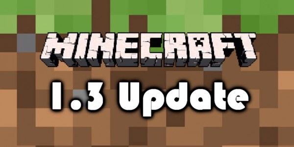 MINECRAFT 1.3.1 OUT NOW! UPDATE TODAY!