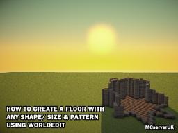 How to create a floor for any shape, size and pattern using Worldedit
