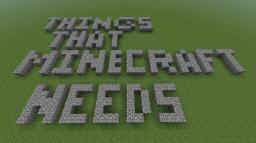 20 things that need to be in minecraft