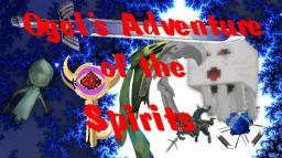 Ogel's Adventure Of The Spirits 1.3.1 and 1.3.2 (Long) Minecraft Project