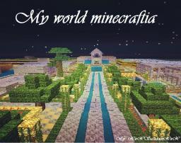 My world Minecraftia! Minecraft Map & Project