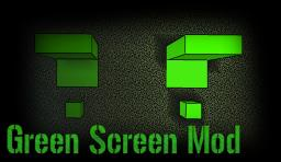 Green Screen Mod (FIXED!)