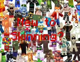 New to skinning? Well you have come to the right place! Minecraft Blog