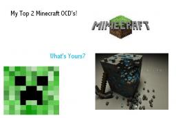 My 2 Top Minecraft OCD's, What's yours? Minecraft Blog