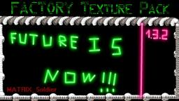 Factory- The future is now Minecraft Texture Pack