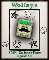 So I hear you like Wolfays.... 50 Subscriber Special! Blog, Skin, and Project Contest! Minecraft Blog