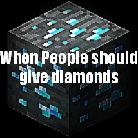 When people should give diamonds Minecraft Blog