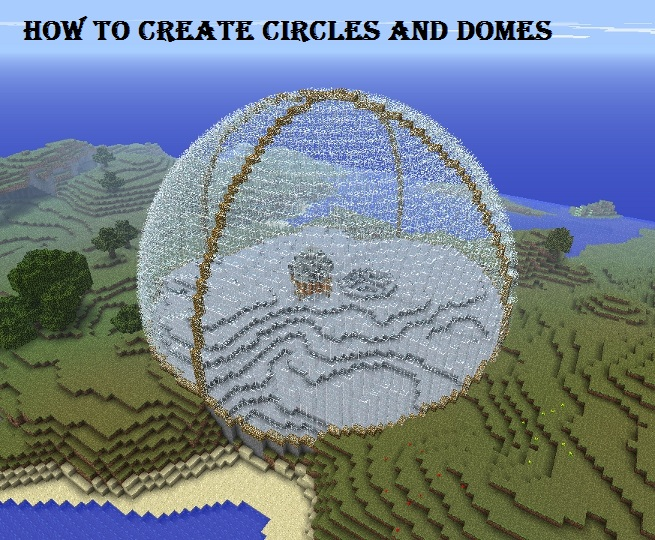 How to create circles and domes in Minecraft Minecraft Blog