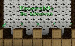 Emerald+ [1.3.2]