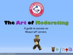 ~ The Art of Moderating ~ Minecraft Blog