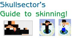 Skullsector's Tutorial on Skinning! Minecraft Blog