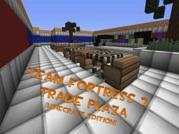 Team Fortress 2 Trade Plaza Map Minecraft Map & Project