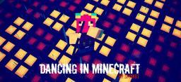 Dancing in Minecraft Minecraft Blog Post