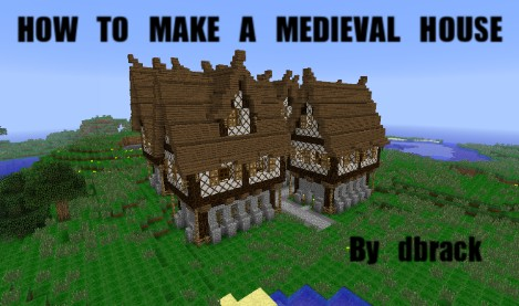 How to build a detailed medieval house minecraft blog for How to make a house step by step