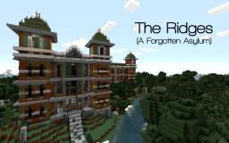 The Ridges (A Forgotten Asylum) Minecraft Map & Project