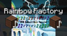[Music] Rainbow Factory (500 Subscriber Special!) Minecraft Map & Project