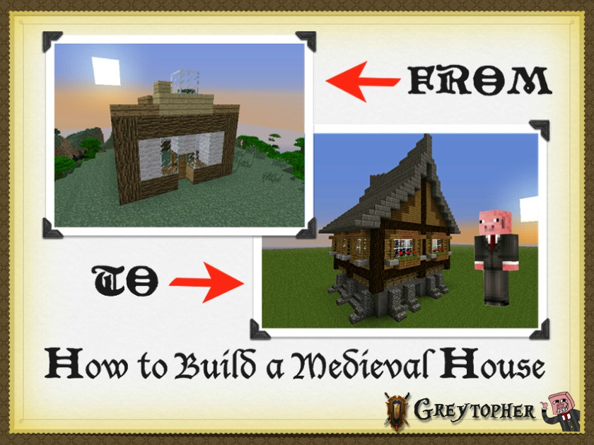 Building making a medieval house easy minecraft blog for Building a house blog