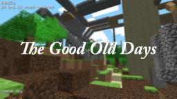 The Good Old Minecraft Days Minecraft Blog Post
