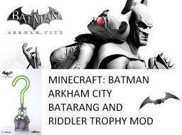 Batman Arkham Asylum And Arkham City Batarang And Riddler Trophy Mod Minecraft