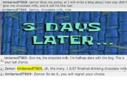 Zemor, You Brought Me to This. (Blog about Zemor not sharing chocolate milk) Minecraft Blog