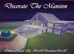 CONTEST! Decorate the mansion! FINISHED! Minecraft